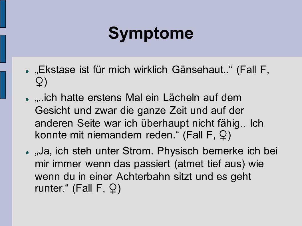 """Symptome """"Ekstase ist für mich wirklich Gänsehaut.. (Fall F, ♀)"""