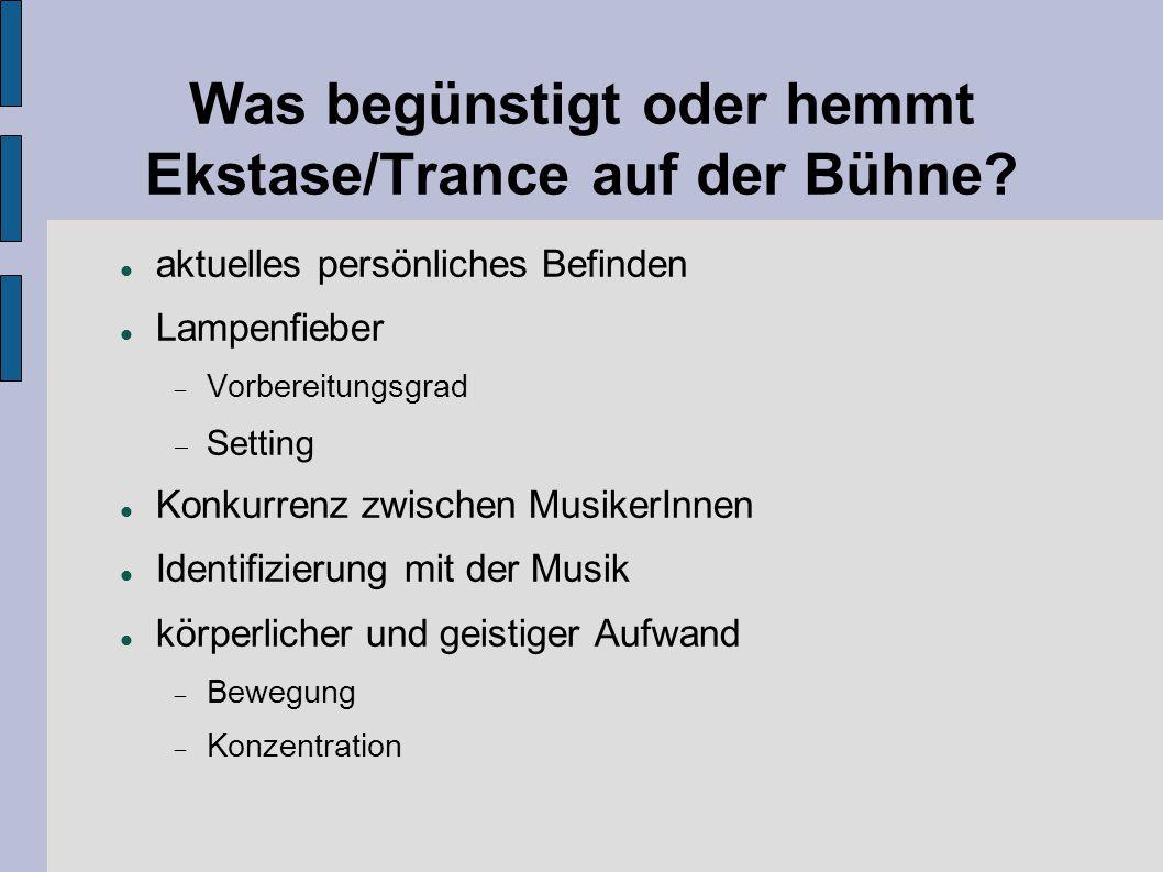 Was begünstigt oder hemmt Ekstase/Trance auf der Bühne