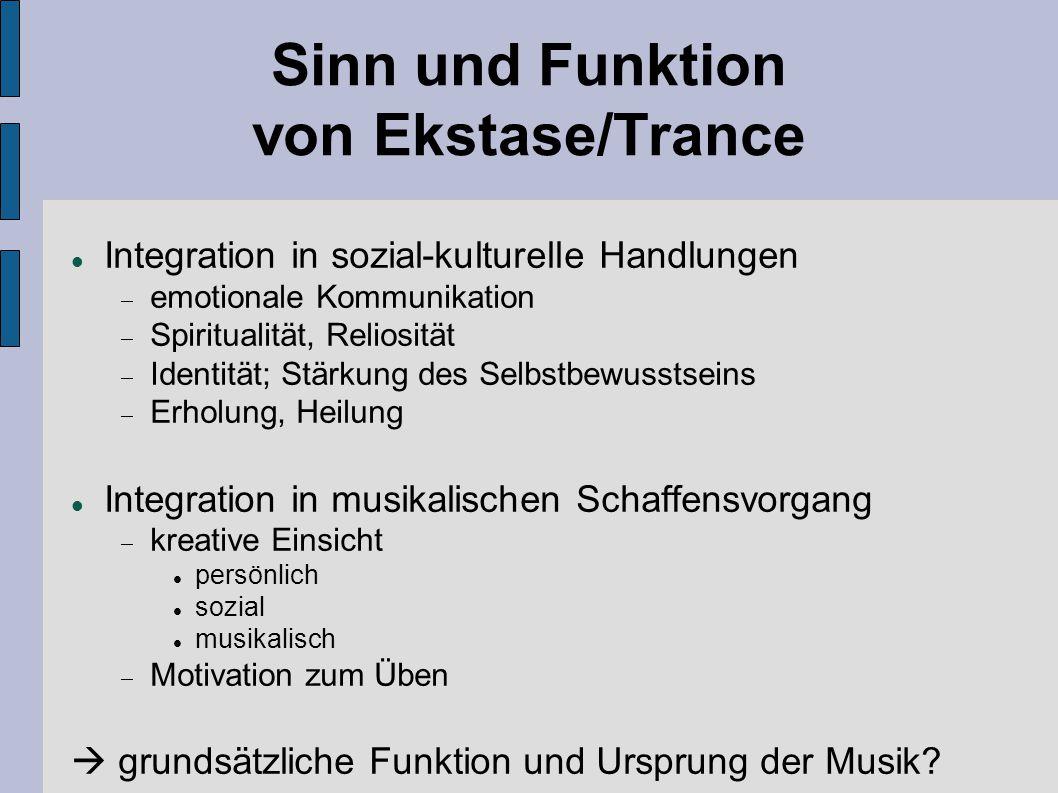Sinn und Funktion von Ekstase/Trance