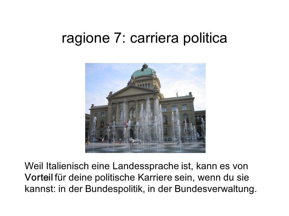 ragione 7: carriera politica