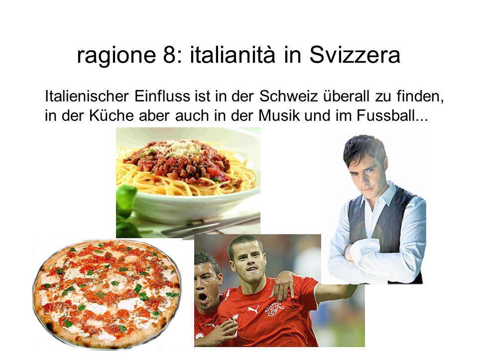 ragione 8: italianità in Svizzera