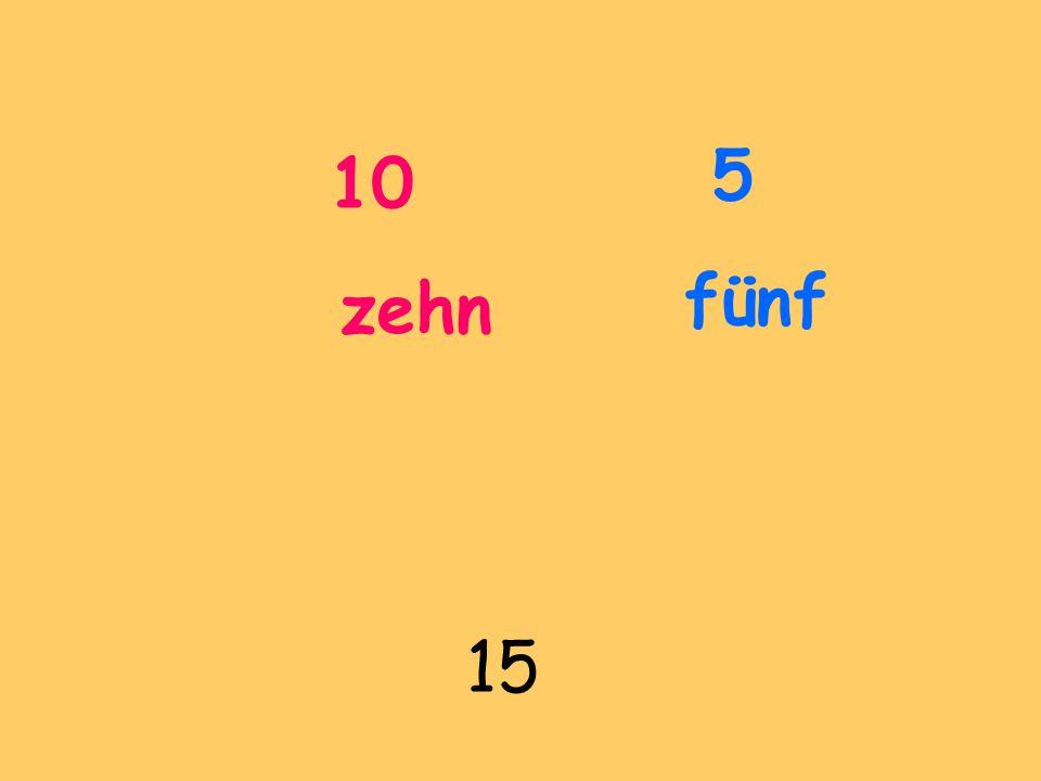 5 fünf 10 zehn 15