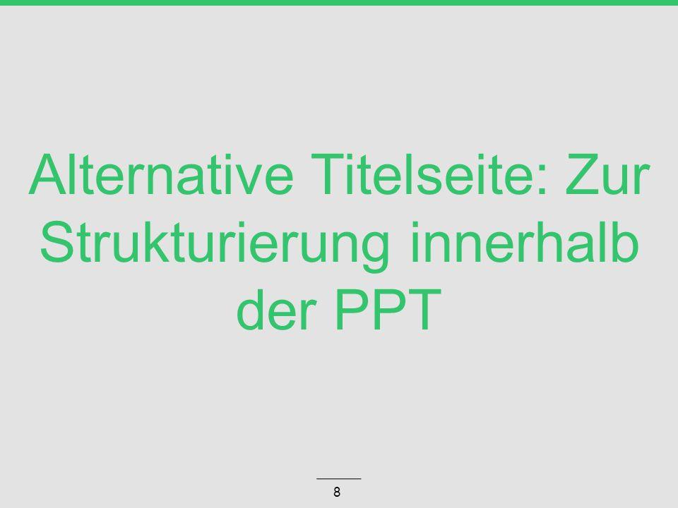 Alternative Titelseite: Zur Strukturierung innerhalb der PPT