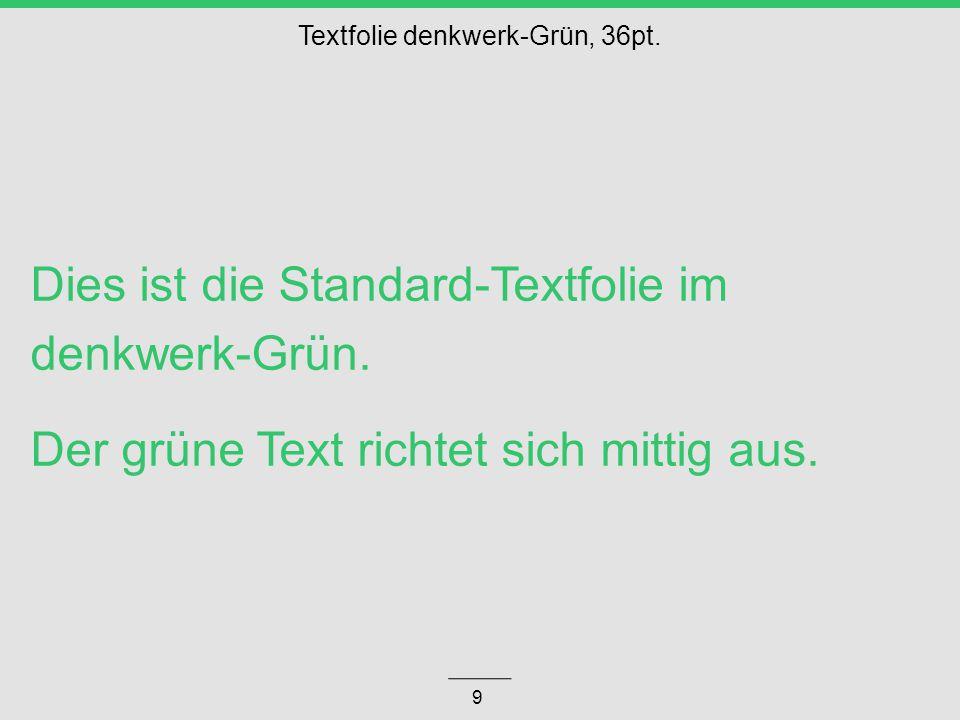 Textfolie denkwerk-Grün, 36pt.