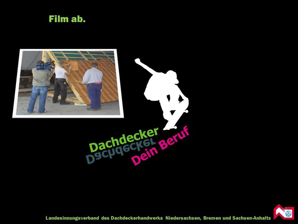 Film ab. Landesinnungsverband des Dachdeckerhandwerks Niedersachsen, Bremen und Sachsen-Anhalts