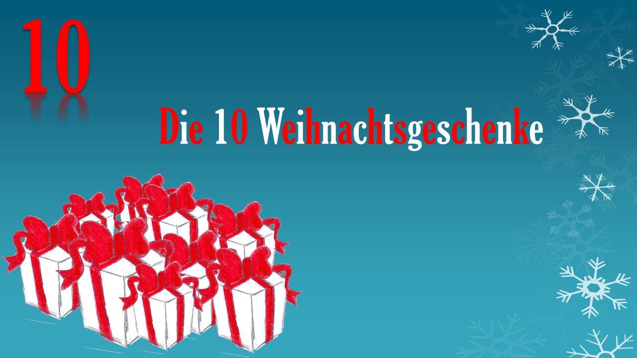 Die 10 Weihnachtsgeschenke