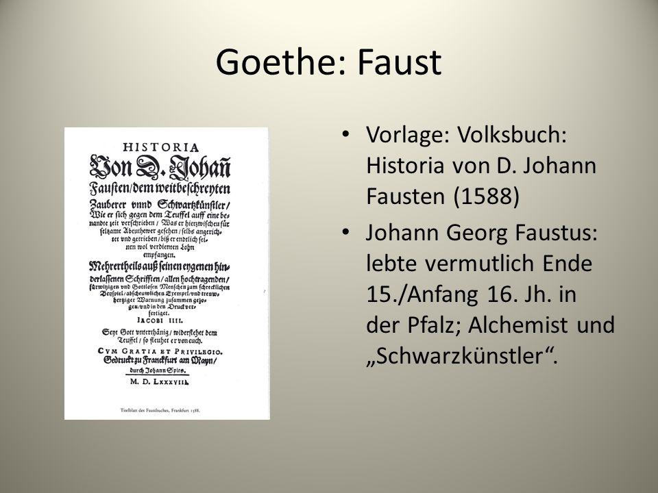 Goethe: Faust Vorlage: Volksbuch: Historia von D. Johann Fausten (1588)