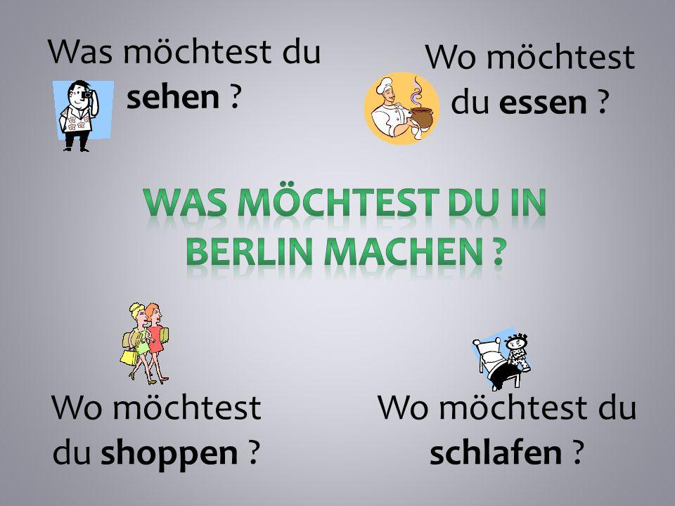 Was möchtest du in Berlin machen