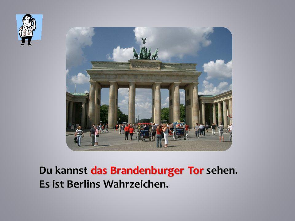 Du kannst das Brandenburger Tor sehen.