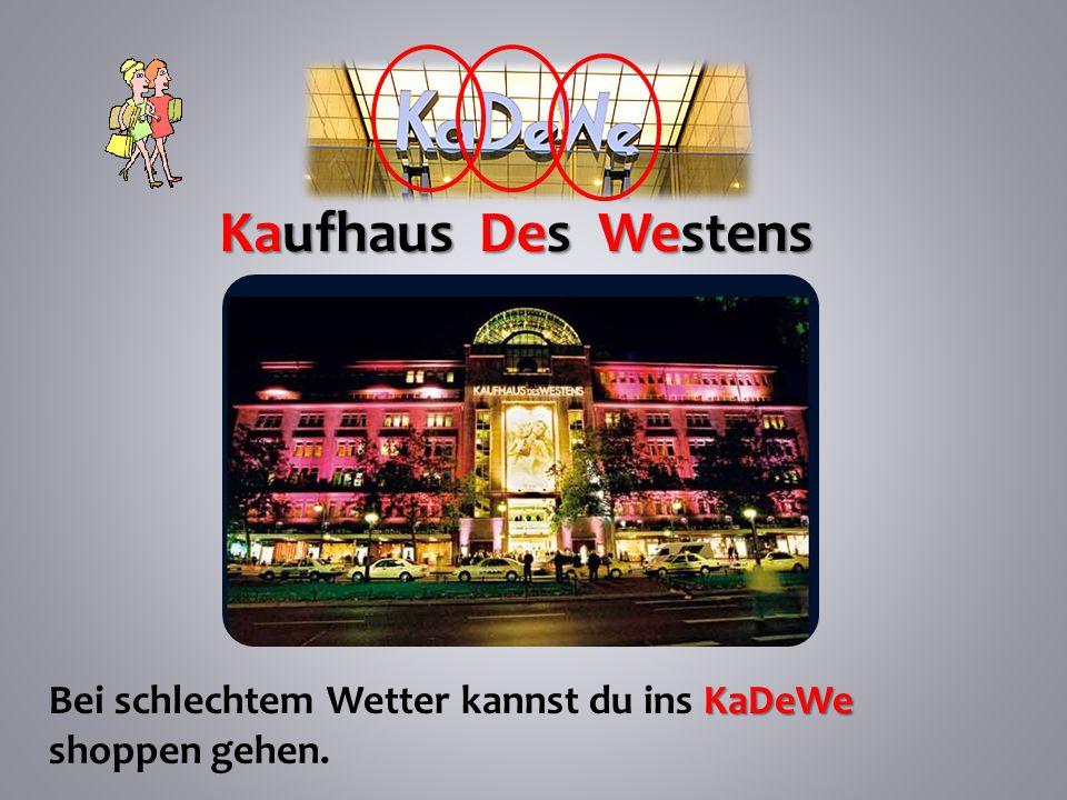 Kaufhaus Des Westens Bei schlechtem Wetter kannst du ins KaDeWe shoppen gehen.