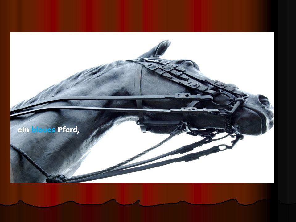 ein blaues Pferd,