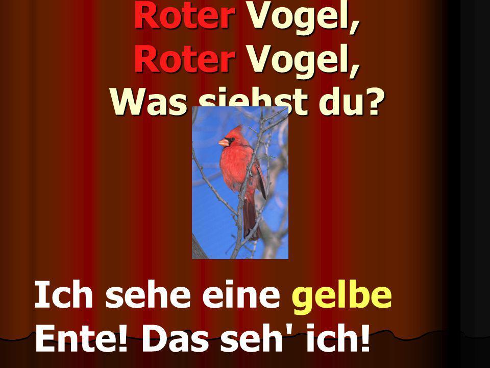 Roter Vogel, Roter Vogel, Was siehst du