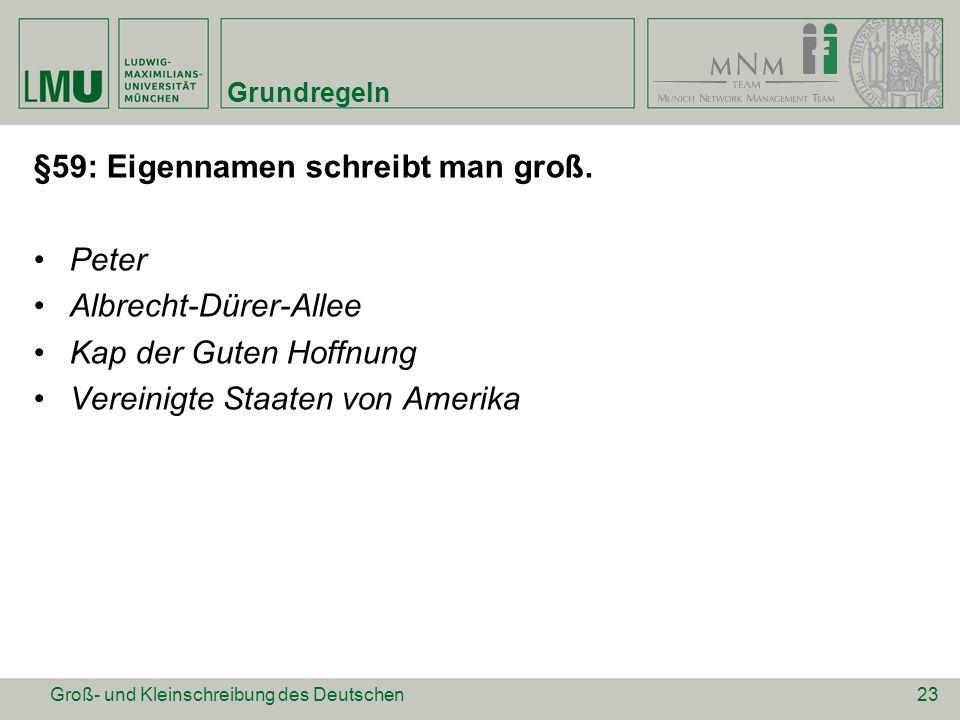 §59: Eigennamen schreibt man groß. Peter Albrecht-Dürer-Allee