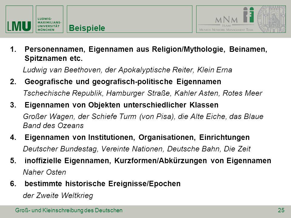 Beispiele Personennamen, Eigennamen aus Religion/Mythologie, Beinamen, Spitznamen etc. Ludwig van Beethoven, der Apokalyptische Reiter, Klein Erna.