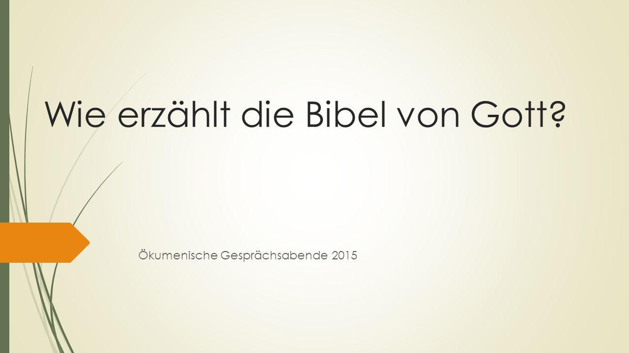 Wie erzählt die Bibel von Gott