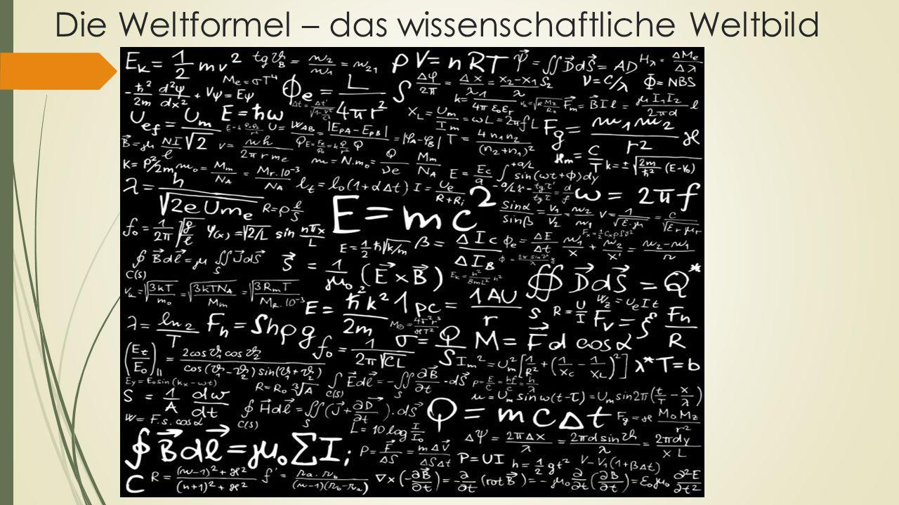 Die Weltformel – das wissenschaftliche Weltbild