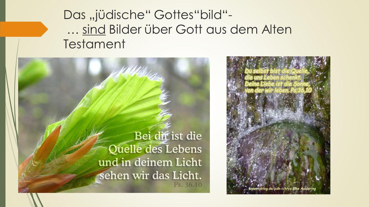 """Das """"jüdische Gottes bild - … sind Bilder über Gott aus dem Alten Testament"""