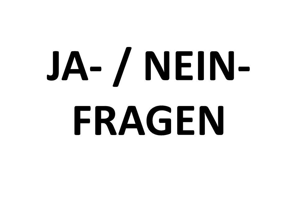 JA- / NEIN- FRAGEN