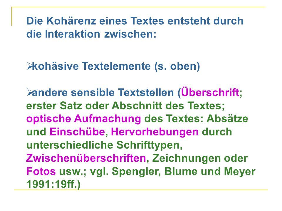 Die Kohärenz eines Textes entsteht durch die Interaktion zwischen: