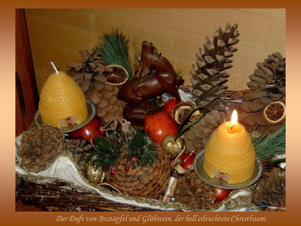 Der Duft von Bratäpfel und Glühwein, der hell erleuchtete Christbaum,