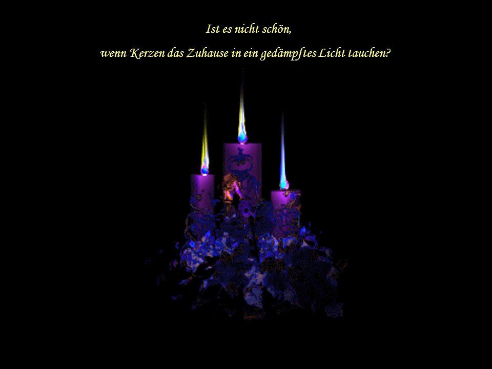 Ist es nicht schön, wenn Kerzen das Zuhause in ein gedämpftes Licht tauchen
