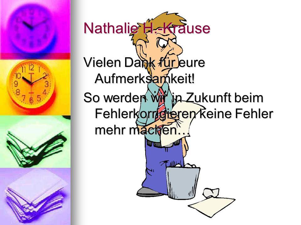 Nathalie H.-Krause Vielen Dank für eure Aufmerksamkeit!