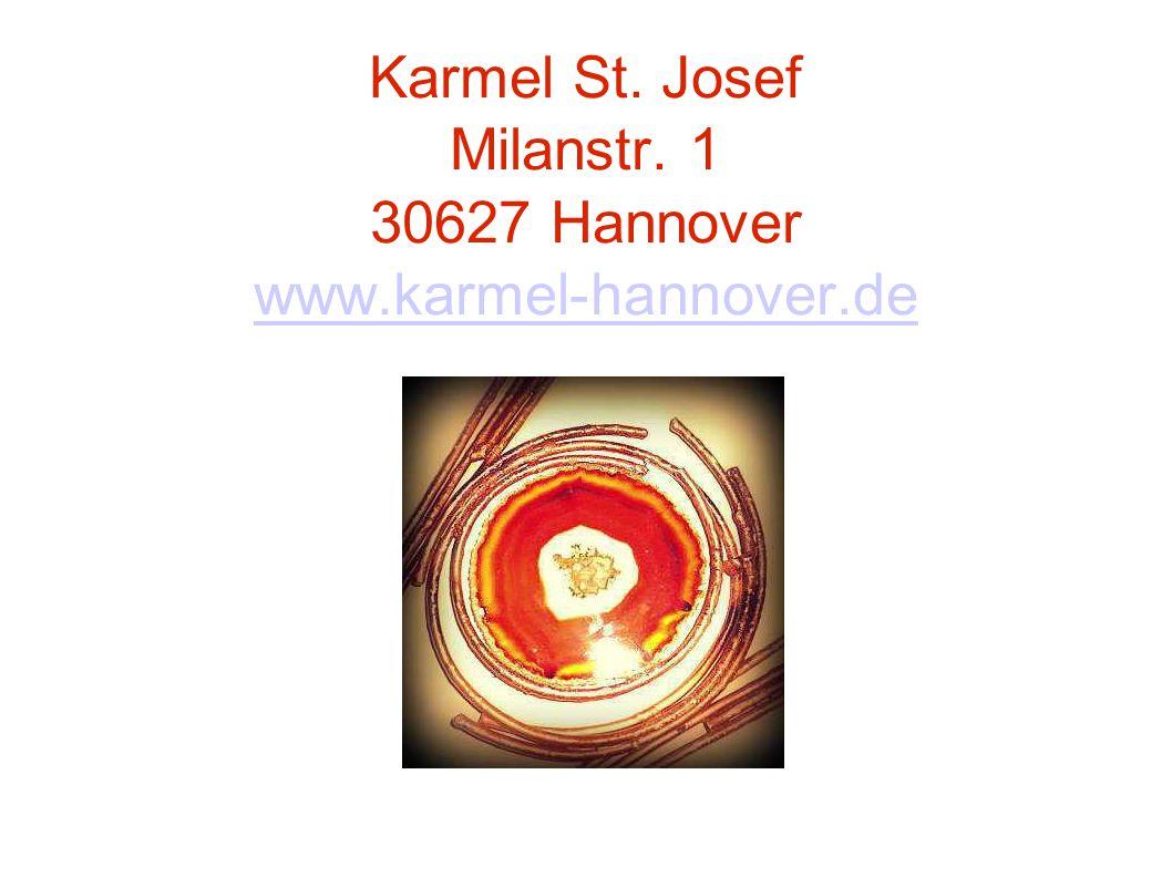 Karmel St. Josef Milanstr. 1 30627 Hannover www.karmel-hannover.de