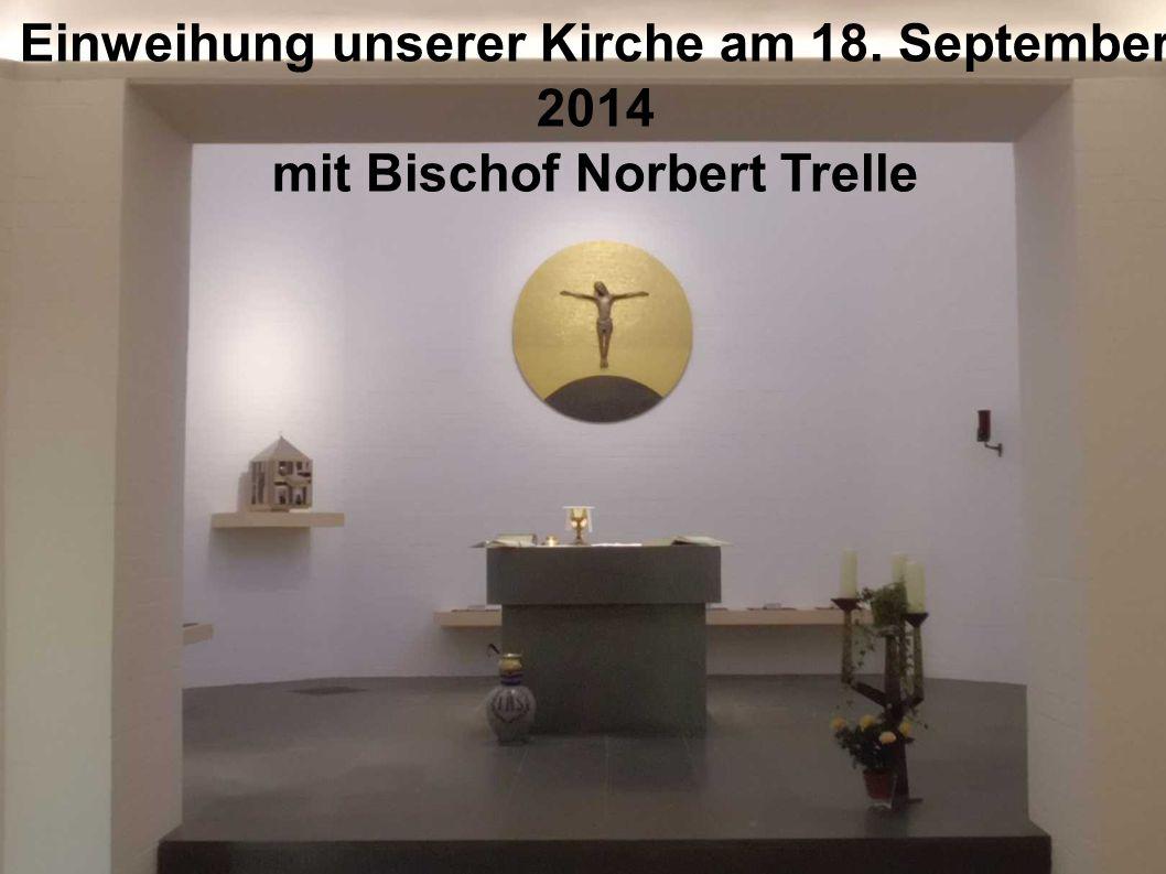 Einweihung unserer Kirche am 18. September 2014