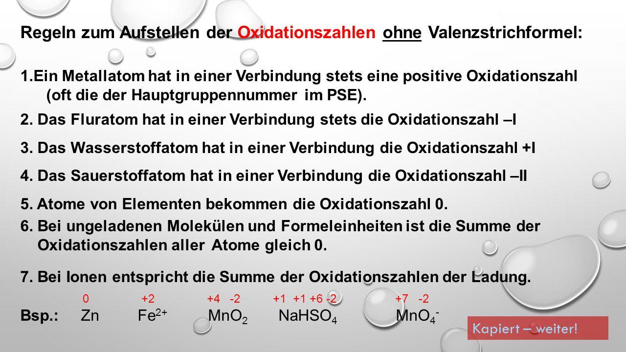 Regeln zum Aufstellen der Oxidationszahlen ohne Valenzstrichformel: