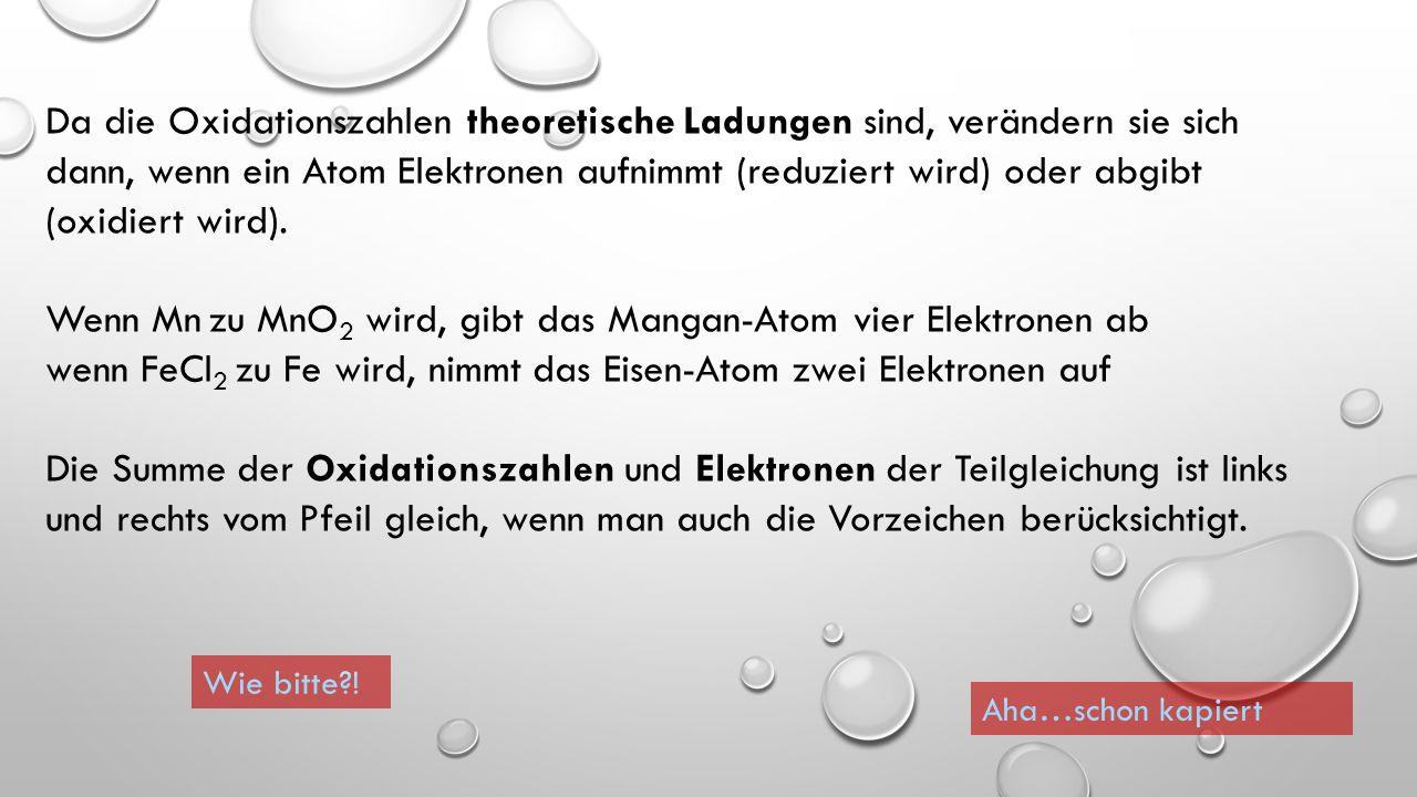 Wenn Mn zu MnO2 wird, gibt das Mangan-Atom vier Elektronen ab