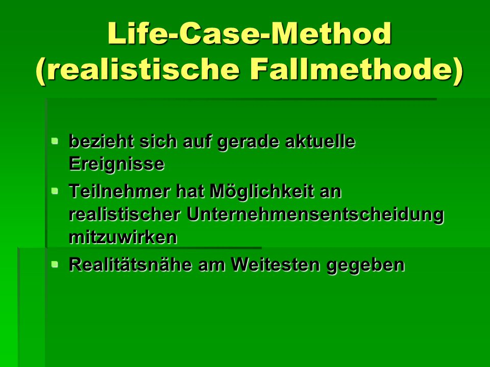 Life-Case-Method (realistische Fallmethode)