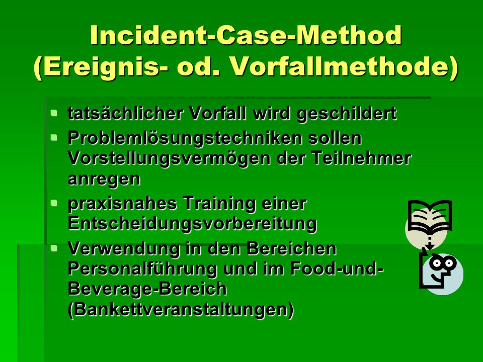 Incident-Case-Method (Ereignis- od. Vorfallmethode)