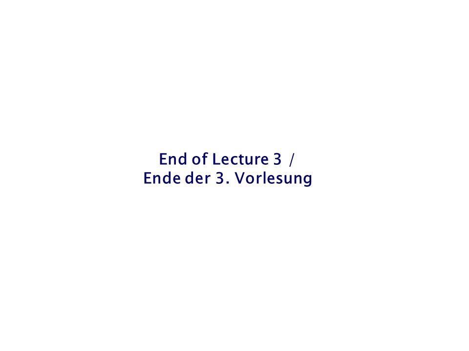 End of Lecture 3 / Ende der 3. Vorlesung