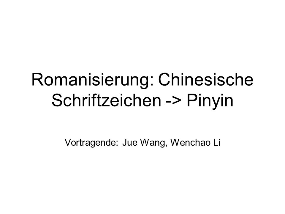 Romanisierung: Chinesische Schriftzeichen -> Pinyin