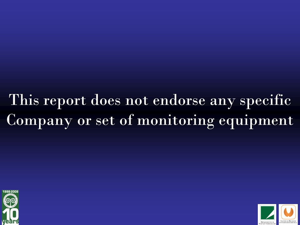 This report does not endorse any specific Company or set of monitoring equipment