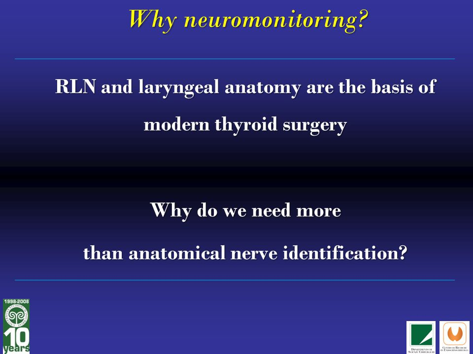 Why neuromonitoring.
