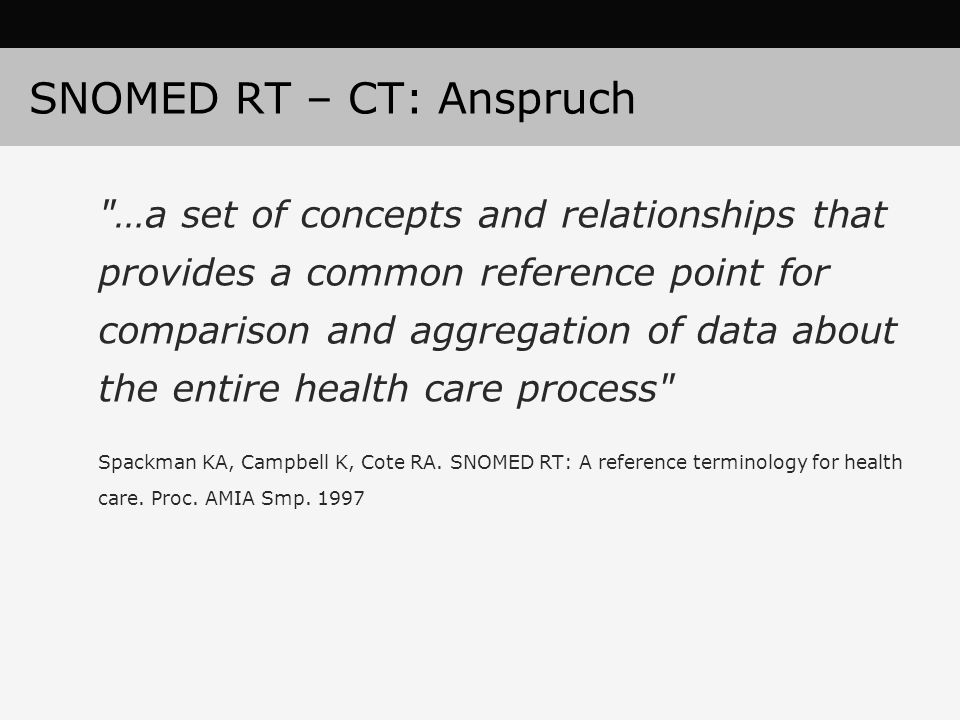 SNOMED RT – CT: Anspruch