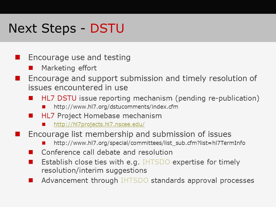 Next Steps - DSTU Encourage use and testing