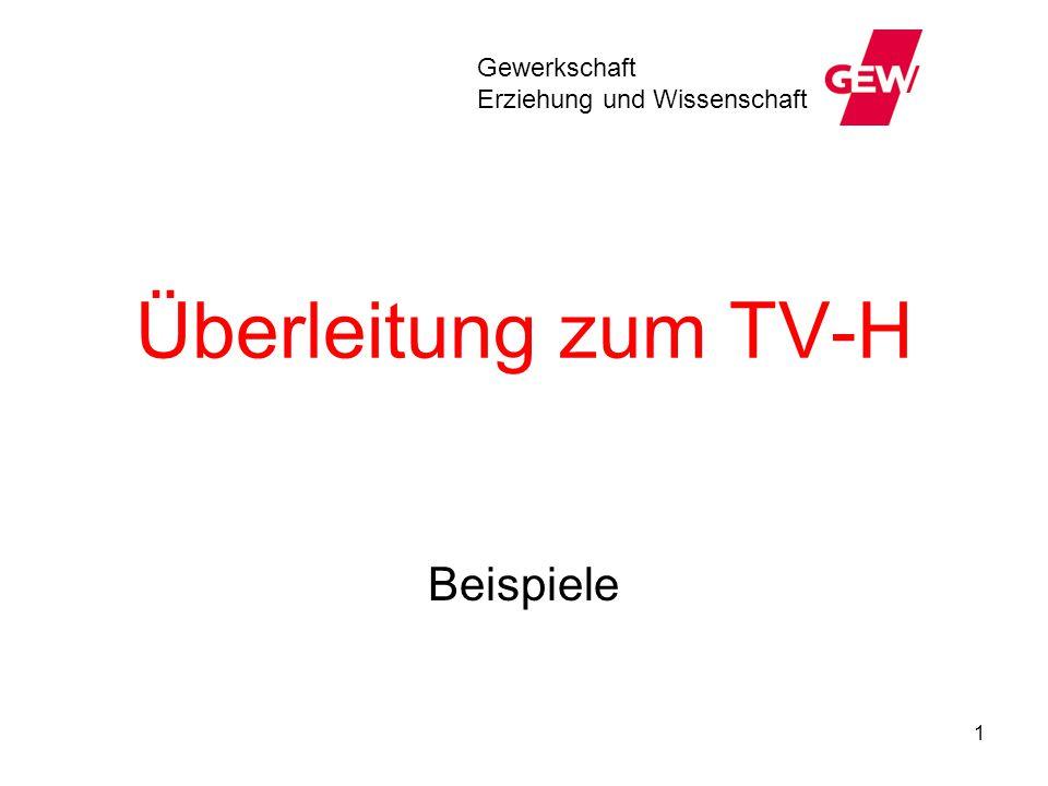 Gewerkschaft Erziehung und Wissenschaft Überleitung zum TV-H Beispiele