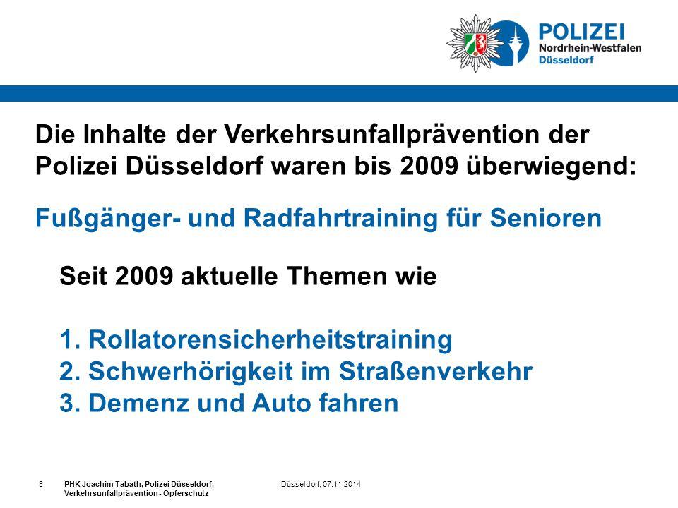 Die Inhalte der Verkehrsunfallprävention der Polizei Düsseldorf waren bis 2009 überwiegend: Fußgänger- und Radfahrtraining für Senioren