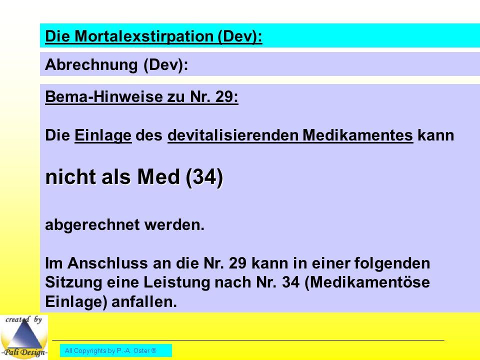 nicht als Med (34) Die Mortalexstirpation (Dev): Abrechnung (Dev):