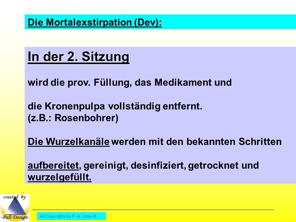 In der 2. Sitzung Die Mortalexstirpation (Dev):