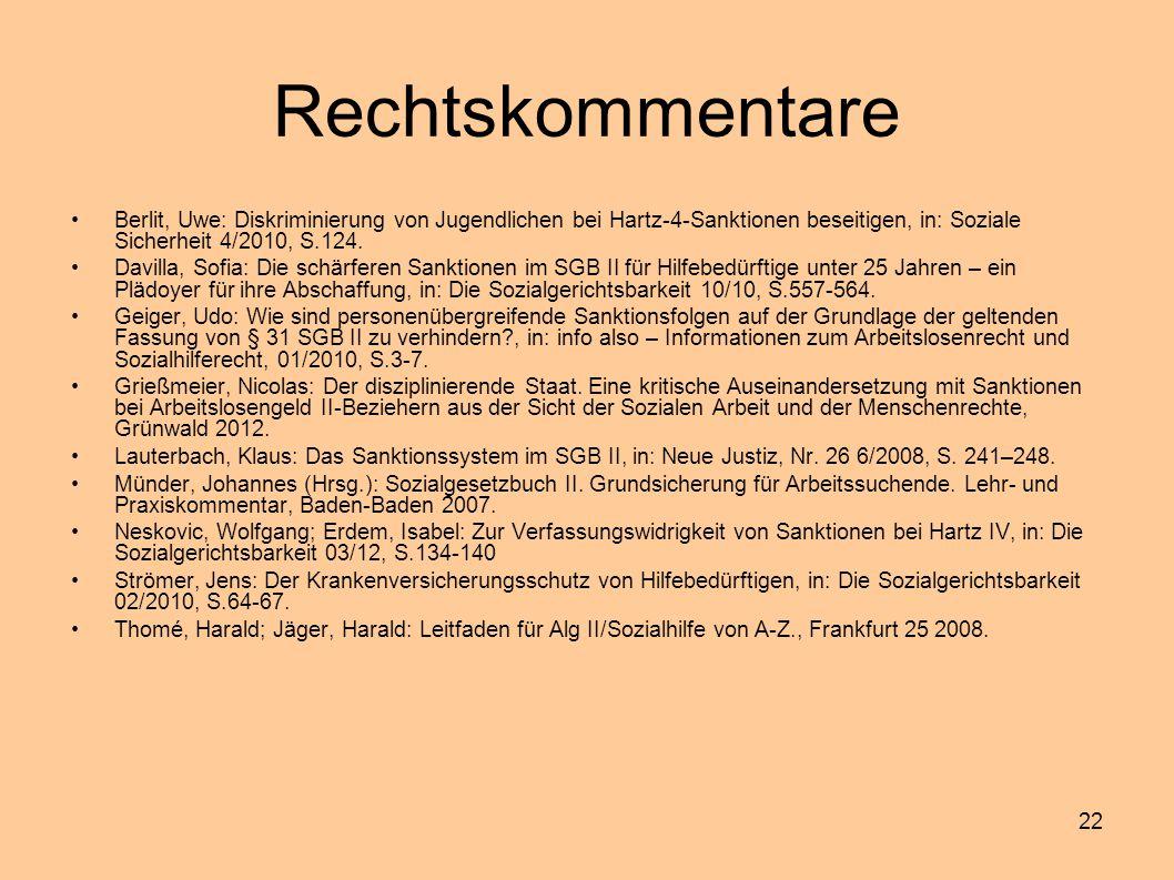 Rechtskommentare Berlit, Uwe: Diskriminierung von Jugendlichen bei Hartz-4-Sanktionen beseitigen, in: Soziale Sicherheit 4/2010, S.124.
