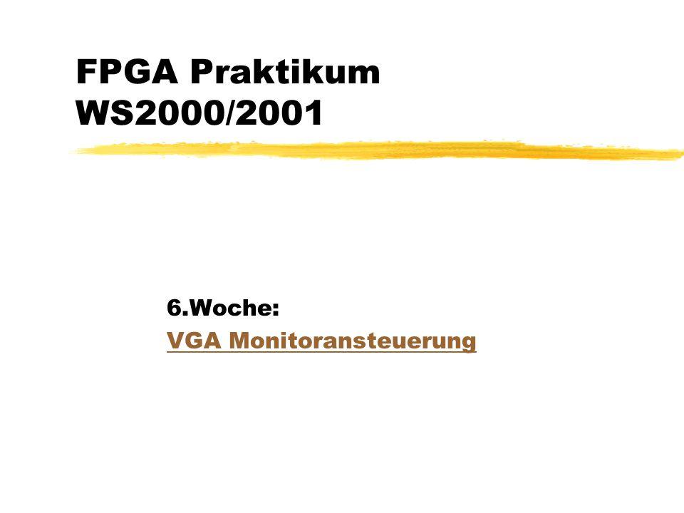 6.Woche: VGA Monitoransteuerung