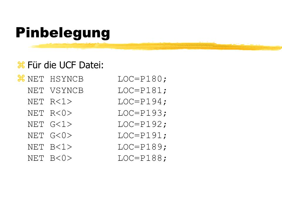 Pinbelegung Für die UCF Datei: