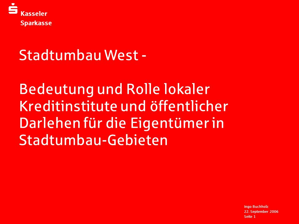 Stadtumbau West - Bedeutung und Rolle lokaler Kreditinstitute und öffentlicher Darlehen für die Eigentümer in Stadtumbau-Gebieten