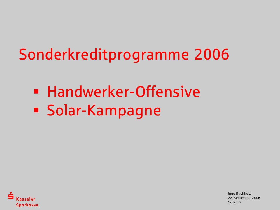 Sonderkreditprogramme 2006 Handwerker-Offensive Solar-Kampagne