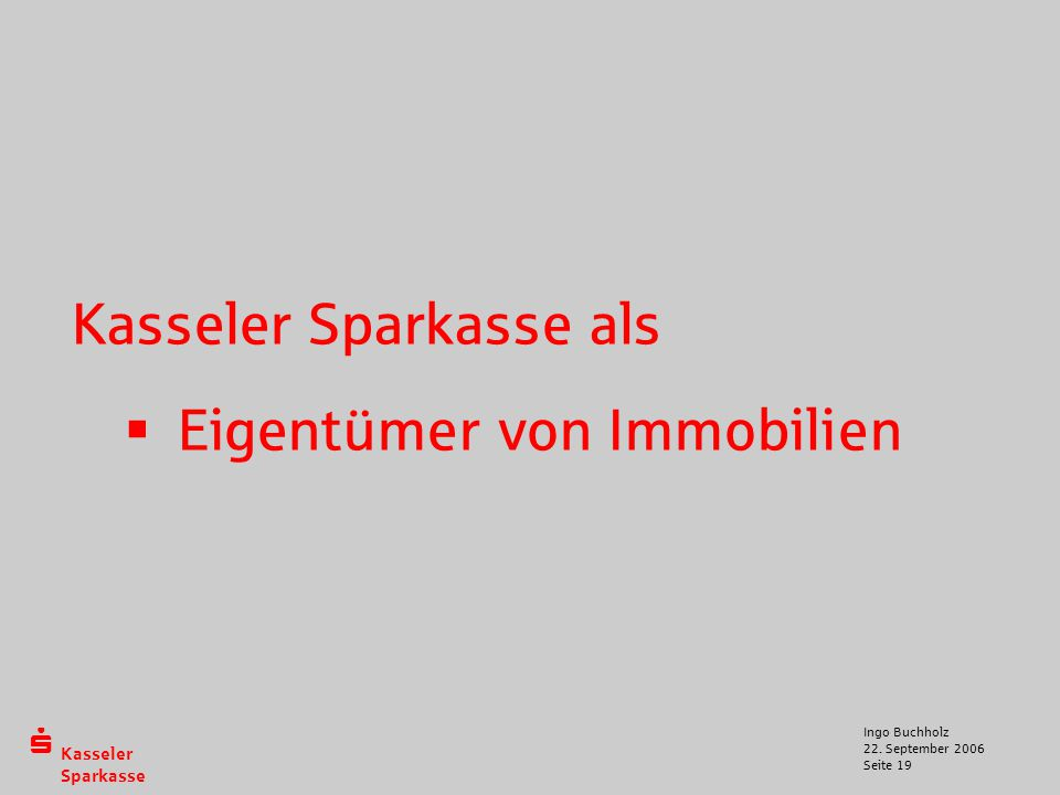 Kasseler Sparkasse als Eigentümer von Immobilien
