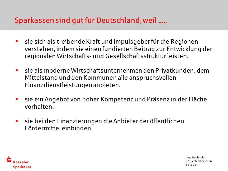 Sparkassen sind gut für Deutschland, weil .....
