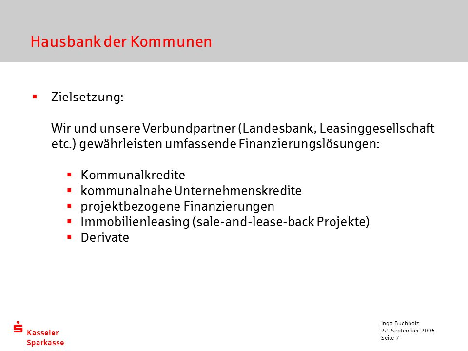 Hausbank der Kommunen Zielsetzung: